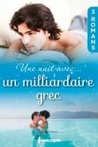 Une nuit avec... un milliardaire grec ebook by Julia James, Margaret Barker, Lucy Gordon