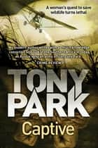 Captive ebook by Tony Park
