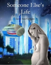 Someone Else's Life ebook by Lacey Ann Carrigan