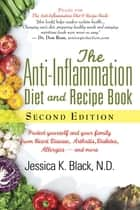The Anti-Inflammation Diet and Recipe Book, Second Edition ebook by Jessica K. Black, N.D., N.D.