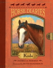 Horse Diaries #3: Koda ebook by Patricia Hermes,Ruth Sanderson