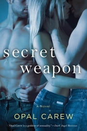 Secret Weapon ebook by Opal Carew