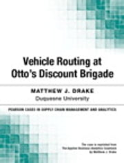 Vehicle Routing at Otto's Discount Brigade ebook by Matthew Drake