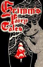 Grimm's Fairy Tales ebook by The Grimm Brothers