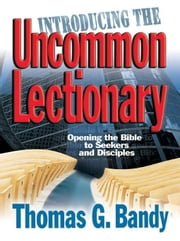 Introducing the Uncommon Lectionary ebook by Bandy, Thomas