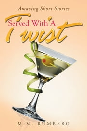 Served With A Twist ebook by M.M. Rumberg