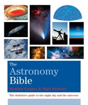 The Astronomy Bible ebook by Heather Couper,Nigel Henbest
