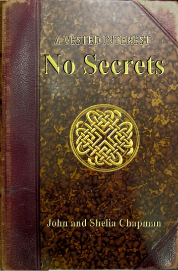 No Secrets: A Vested Interest 3 ebook by John Chapman,Shelia Chapman