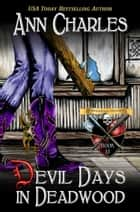 Devil Days in Deadwood ebook by Ann Charles