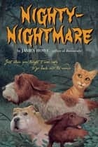 Nighty-Nightmare ebook by James Howe, Leslie Morrill