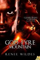 God of Fyre Mountain ebook by Renee Wildes