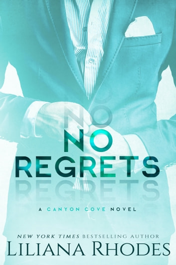 No Regrets - A Billionaire Romance ebook by Liliana Rhodes