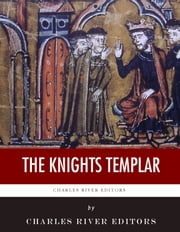 The Knights Templar ebook by Charles River Editors, Charles Addison