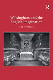 Walsingham and the English Imagination ebook by Gary Waller