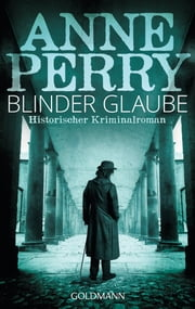 Blinder Glaube - William Monk 19 ebook by Anne Perry