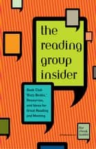 "The Reading Group Insider - Book Club ""Buzz Books,"" Resources, and Ideas for Great Reading and Meeting ebook by The eBook Insider"