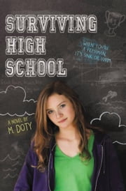 Surviving High School ebook by M. Doty