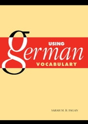 Using German Vocabulary ebook by Sarah M. B. Fagan