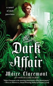 The Dark Affair - A Novel of Mad Passions ebook by Máire Claremont