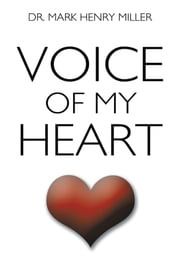 Voice of my Heart ebook by Dr. Mark Henry Miller