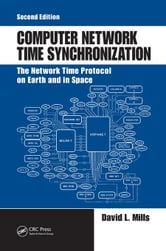 Computer Network Time Synchronization: The Network Time Protocol on Earth and in Space, Second Edition ebook by Mills, David L.
