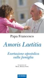 Amoris laetitia ebook by Papa Francesco