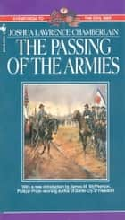 The Passing of Armies - An Account Of The Final Campaign Of The Army Of The Potomac ebook by Joshua Chamberlain
