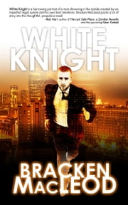 White Knight (One Eye Press Singles) ebook by Bracken MacLeod