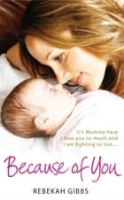 Because Of You ebook by Rebekah Gibbs