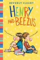 Henry and Beezus ebook by Beverly Cleary,Jacqueline Rogers