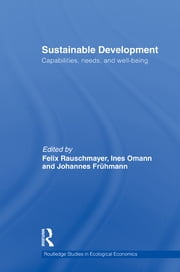 Sustainable Development - Capabilities, Needs, and Well-being ebook by Felix Rauschmayer,Johannes Frühmann,Ines Omann