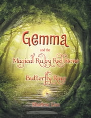 Gemma and the Magical Ruby Red Stone Butterfly Ring ebook by Sharlene Lisa