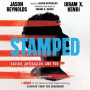 Stamped: Racism, Antiracism, and You - A Remix of the National Book Award-winning Stamped from the Beginning audiobook by Jason Reynolds, Ibram X. Kendi