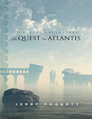 Nick West Adventures: The Quest for Atlantis ebook by Jerry Fogarty