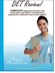 DET Review! Complete Diagnostic Entrance Test Study Guide and Practice Test Questions ebook by Complete Test Preparation Inc.
