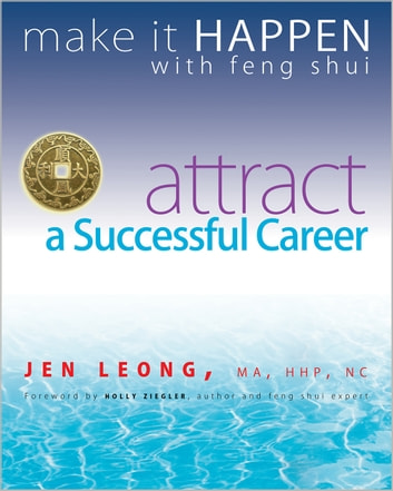 Make It Happen with Feng Shui - Attract a Successful Career ebook by Jen Leong