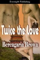 Twice the Love ebook by