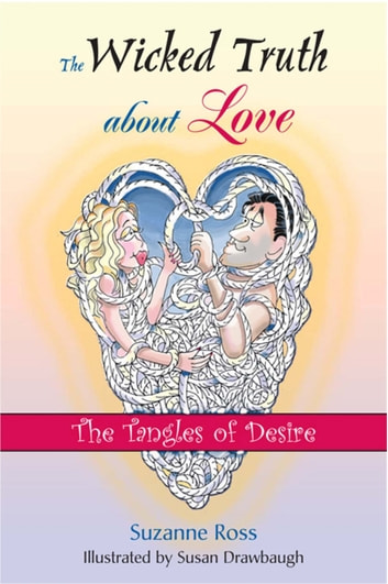 The Wicked Truth About Love - The Tangles of Desire ebook by Suzanne Ross