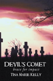 Devil's Comet - Brace for Impact ebook by Tina Marie Kelly