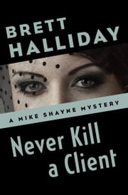 Never Kill a Client ebook by Brett Halliday