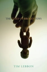 The Thief of Broken Toys ebook by Tim Lebbon