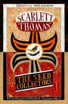 The Seed Collectors ebook by Scarlett Thomas