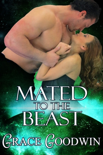 Mated to the Beast ebook by Grace Goodwin
