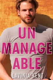 Unmanageable - A Forbidden Cove Novel ebook by Lavinia Kent