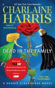 Dead in the Family - A Sookie Stackhouse Novel ebook by Charlaine Harris