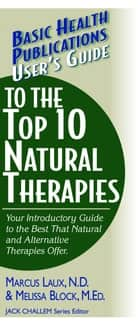 User's Guide to the Top 10 Natural Therapies ebook by Marcus Laux ND,Melissa Block Med