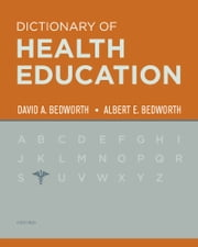 Dictionary of Health Education ebook by David Bedworth,Albert E Bedworth