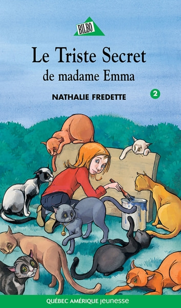 Camille 02 - Le Triste secret de Madame Emma ebook by Nathalie Fredette