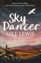 Sky Dancer ebook by Gill Lewis