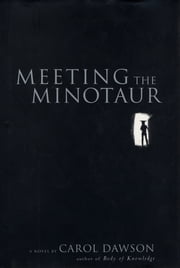 Meeting the Minotaur ebook by Carol Dawson